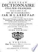 Nouveau Dictionnaire italien francois suivant la methode de celui de Veneroni par l'abbe P. A. P. 2. ed