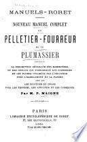 Nouveau manuel complet du pelletier-fourreur et du plumassier ...