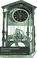 Nouveau traité général d'horlogerie