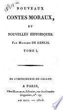 Nouveaux contes moraux; et nouvelles historiques. Par Madame de Genlis. Tome 1. [-3.]