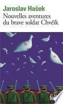 Nouvelles aventures du brave soldat Chvéïk