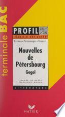 Nouvelles de Pétersbourg, La perspective Nevski, Le portrait, Le journal d'un fou, Le nez, Le manteau (XIXe siècle), de Nicolas Gogol