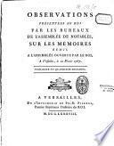 Observations présentées au roi par les bureaux de l'Assemblée des Notables, sur les Mémoires remis à l'Assemblée ouverte par le roi. A Versailles, le 22 février 1787