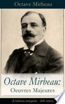 Octave Mirbeau: Oeuvres Majeures (L'édition intégrale - 268 titres)