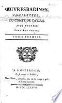 Oeuvres badines complettes, du comte de Caylus: Histoire du chevalier Tiran le Blanc trad. de l'espagnol de Martorell