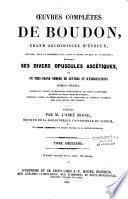 Oeuvres complètes de Boudon, grand archidiacre d'Evreux, réunies, pour la première fois, dans un ordre logique et analogique