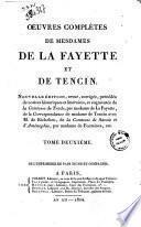 Oeuvres complètes de Mesdames de La Fayette et de Tencin. Nouvelle édition, revue, corrigée, précedée de notices ... Tome premier [-cinquième]
