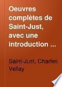 Oeuvres complètes de Saint-Just, avec une introduction et des notes