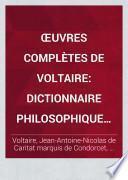 OEuvres complètes de Voltaire: Dictionnaire philosophique. 1878-79