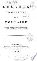 Oeuvres completes de Voltaire. Tome cinquante-neuvieme [Recueil des lettres de M. de Voltaire. 1752-juin 1755. Tome IV]