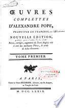 Oeuvres complettes d'Alexandre Pope, traduites en françois, nouvelle édition, revue corrigée...