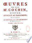 Oeuvres de feu M. Cochin, ... avocat au parlement, contenant le recueil de ses mémoires et consultations