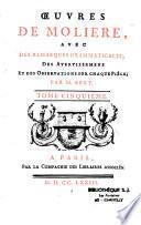 Oeuvres de Molière, avec des remarques grammaticales, des avertissemens et des observations sur chaque pièce par M. Bret