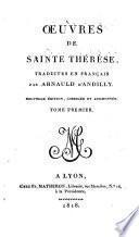 Oeuvres de Sainte Thérèse, traduites en français par Arnauld d ́Andilly