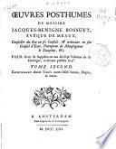 Oeuvres posthumes de messire Jacques-Benigne Bossuet evêque de Meaux ... pour servir de supplément aux dix-sept volumes de ses ouvrages, ci-devant publiés in-4o