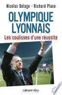 Olympique Lyonnais - Les coulisses d'une réussite