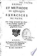 Ordre et méthode de quelques exercices de piété pour l'usage et facilité des novices des chanoines réguliers de Saint Augustin, de la congrégation de France