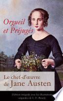 Orgueil et Préjugés - Le chef-d'œuvre de Jane Austen (Edition intégrale avec les illustrations originales de C. E. Brock)