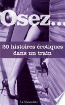 Osez 20 histoires érotiques dans un train