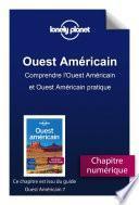 Ouest Américain 7 - Comprendre l'Ouest Américain et Ouest Américain pratique