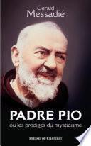 Padre Pio et les prodiges du mysticisme