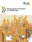 Perspectives de l'emploi de l'OCDE 2011