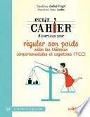 Petit cahier d'exercices pour réguler son poids selon les thérapies comportementales et cognitives