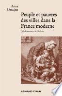 Peuple et pauvres des villes dans la France moderne