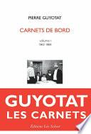 Pierre Guyotat Carnets de bord Volume 1 (1962-1969)