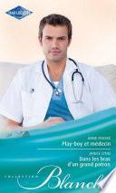 Play-boy et médecin - Dans les bras d'un grand patron