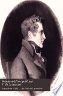 Poésies inédites, publ. par V. de Lamartine