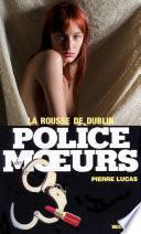 Police des moeurs no51 La Rousse de Dublin