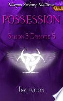 Possession Saison 3 Episode 5 Invitation