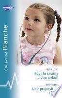 Pour le sourire d'une enfant - Une proposition rêvée (Harlequin Blanche)