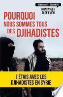Pourquoi nous sommes tous des djihadistes