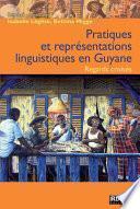 Pratiques et représentations linguistiques en Guyane