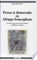 Presse et démocratie en Afrique francophone