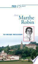 Prier 15 jours avec Marthe Robin