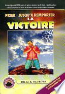 Prier Jusqu'a Remporter la Victoire