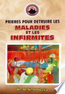 Prieres Pour Detruire Les Maladies et Les Infirmites