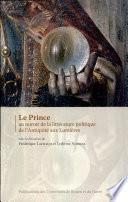 Prince au miroir de la littérature politique de l'Antiquité aux Lumières (Le)