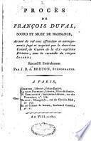 Procès de François Duval, sourd et muet de naissance, accusé de vol avec effraction et attroupement, jugé et acquitté par le deuxième Conseil de guerre de la dix-septième Division, sous la curatelle du citoyen Sicard