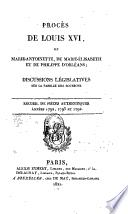 Procès de Louis XVI, de Marie-Antoinette, de Marie-Elisabeth et de Philippe d'Orléans ; discussions législatives sur la famille des Bourbons