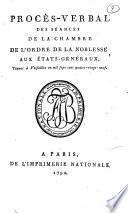 Procès-verbal des séances de la Chambre de l' Ordre de la Noblesse aux Etats-Généraux, tenus à Versailles en 1789
