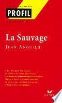 Profil - Anouilh (Jean) : La sauvage
