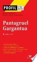 Profil - Rabelais (François) : Pantagruel, Gargantua