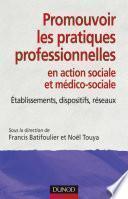 Promouvoir les pratiques professionnelles. Établissements, dispositifs et réseaux sociaux et médico-