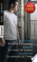 Protection troublante - Le venin de la peur - Le serment de l'ange