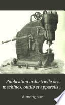 Publication industrielle des machines, outils et appareils les plus perfectionnés et les plus récents employés dans les différentes branches de l'industrie française et étrangère, 32