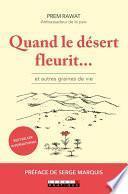 Quand le désert fleurit... et autres graines de vie